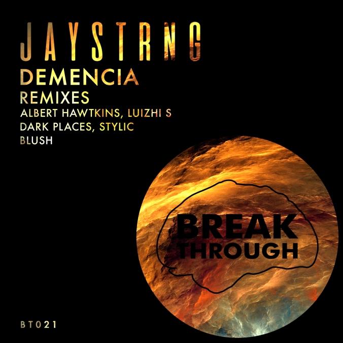 Jaystrng - Demencia (Stylic & Dark Places Rmx)