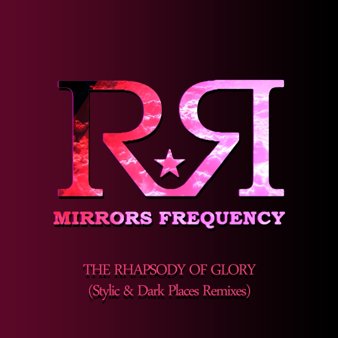 MIRRORS FREQUENCY - THE RHAPSODY OF GLORY EP (STYLIC & DARK PLACES REMIXES) 2